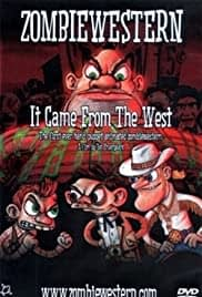 ZombieWestern- It Came from the West (2007)